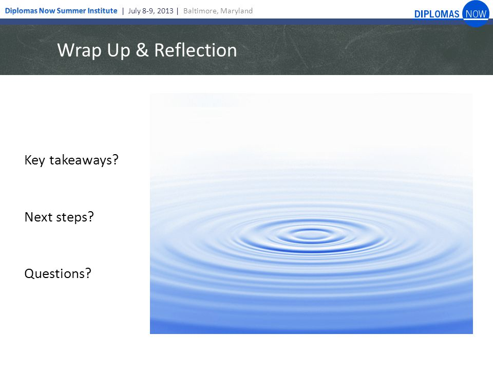Wrap Up & Reflection Key takeaways? Next steps? Questions?