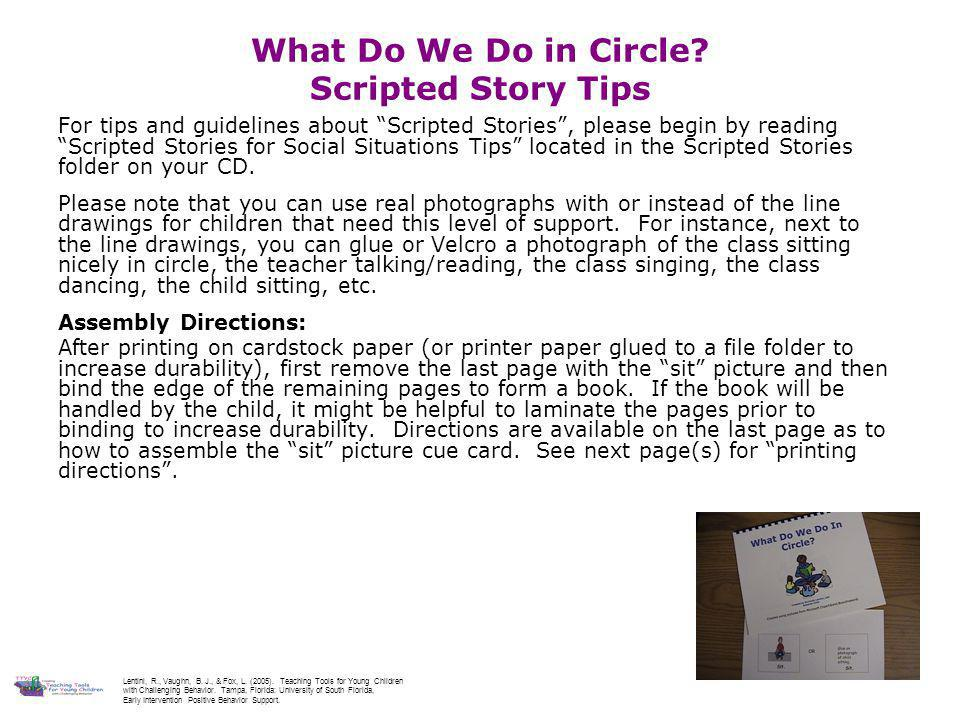 PRINT DIRECTIONS FOR FULL SIZE BOOK Step 2: Select slides to print story Type 4-12 Step 3: Select slides Step 4: Type # of copies Step 1: Click on File & select Print Step 5: Click OK Lentini, R., Vaughn, B.