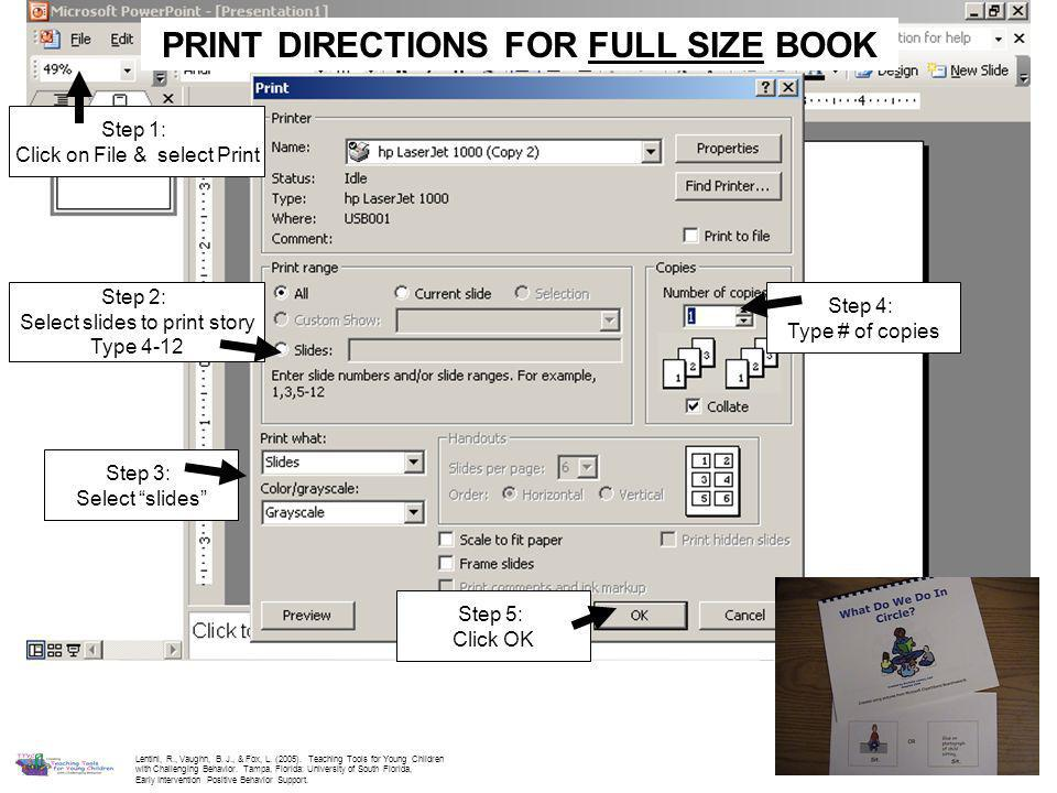 """PRINT DIRECTIONS FOR FULL SIZE BOOK Step 2: Select slides to print story Type 4-12 Step 3: Select """"slides"""" Step 4: Type # of copies Step 1: Click on F"""