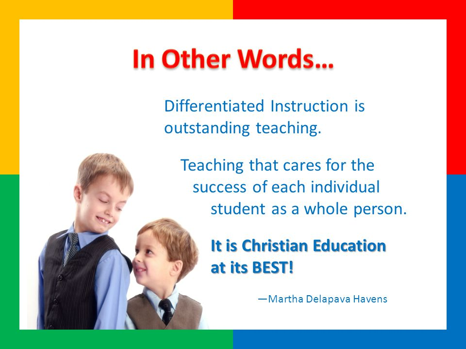 Differentiated Instruction is outstanding teaching.
