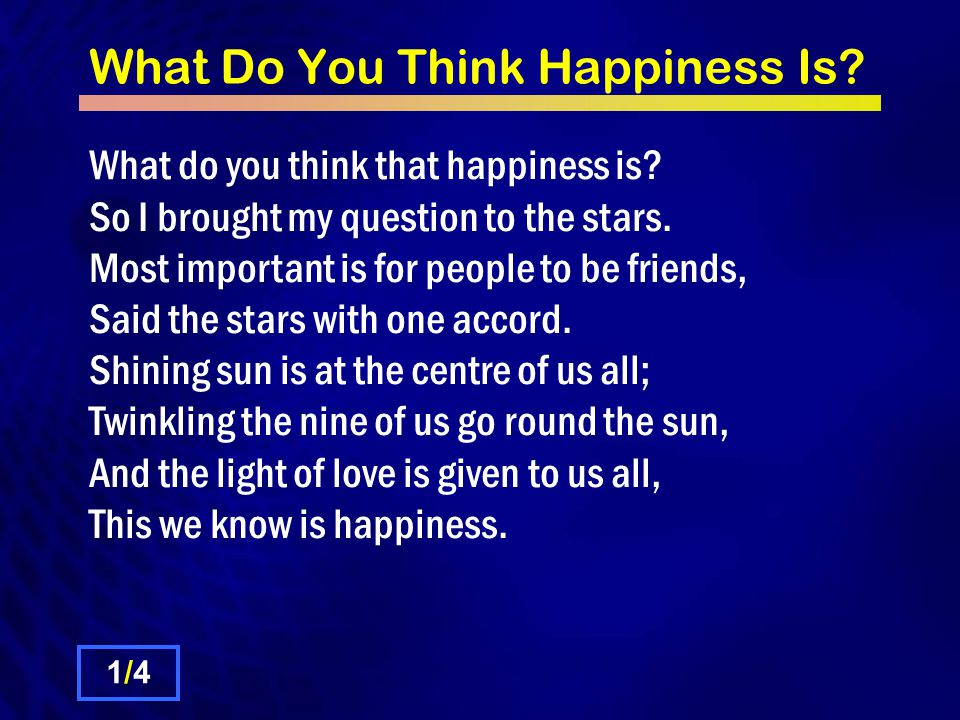 What Do You Think Happiness Is.What do you think that happiness is.