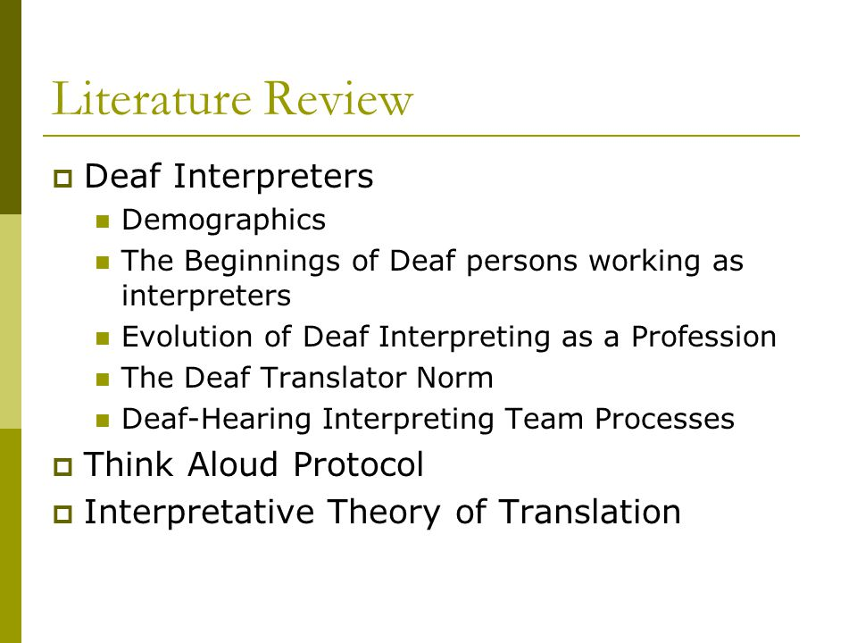 Literature Review  Deaf Interpreters Demographics The Beginnings of Deaf persons working as interpreters Evolution of Deaf Interpreting as a Professi