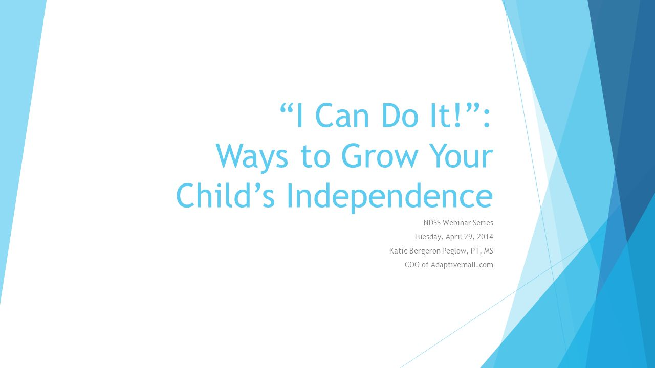 I Can Do It! : Ways to Grow Your Child's Independence SEATING  What kind of products will help.
