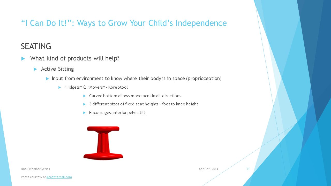 I Can Do It! : Ways to Grow Your Child's Independence SEATING  What kind of products will help.