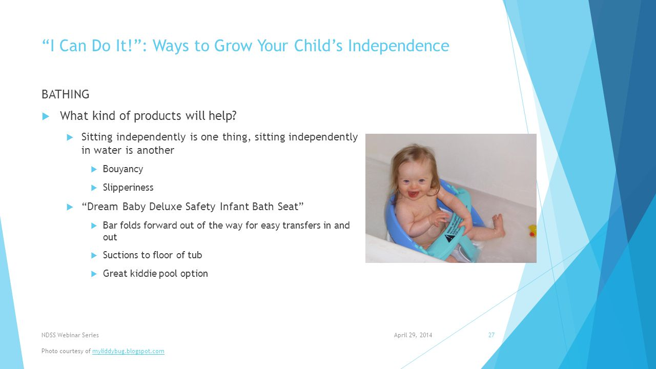 I Can Do It! : Ways to Grow Your Child's Independence BATHING  What kind of products will help.