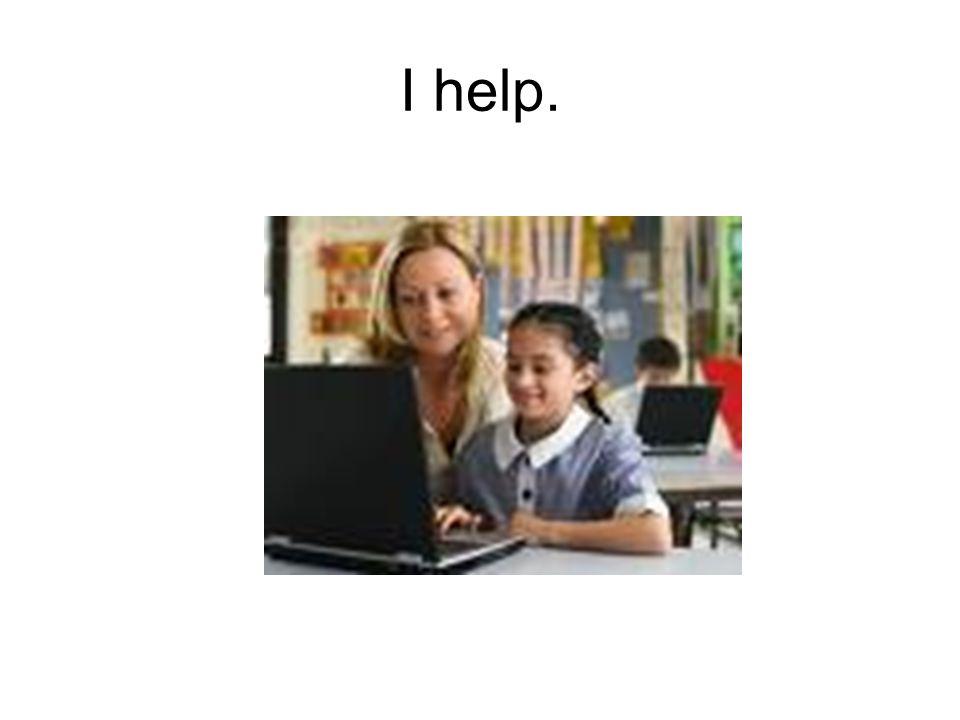 I help.