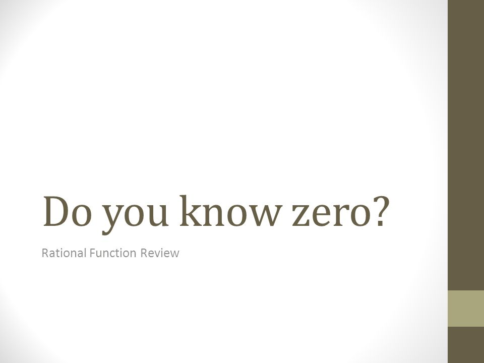 Do you know zero Rational Function Review