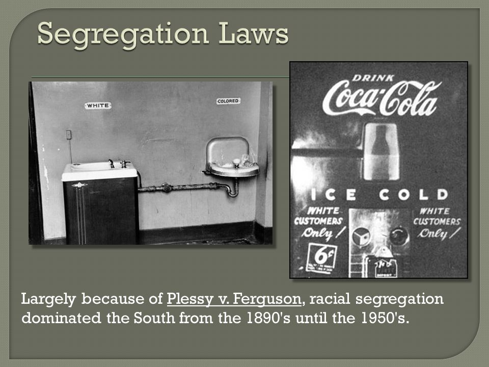 Largely because of Plessy v.