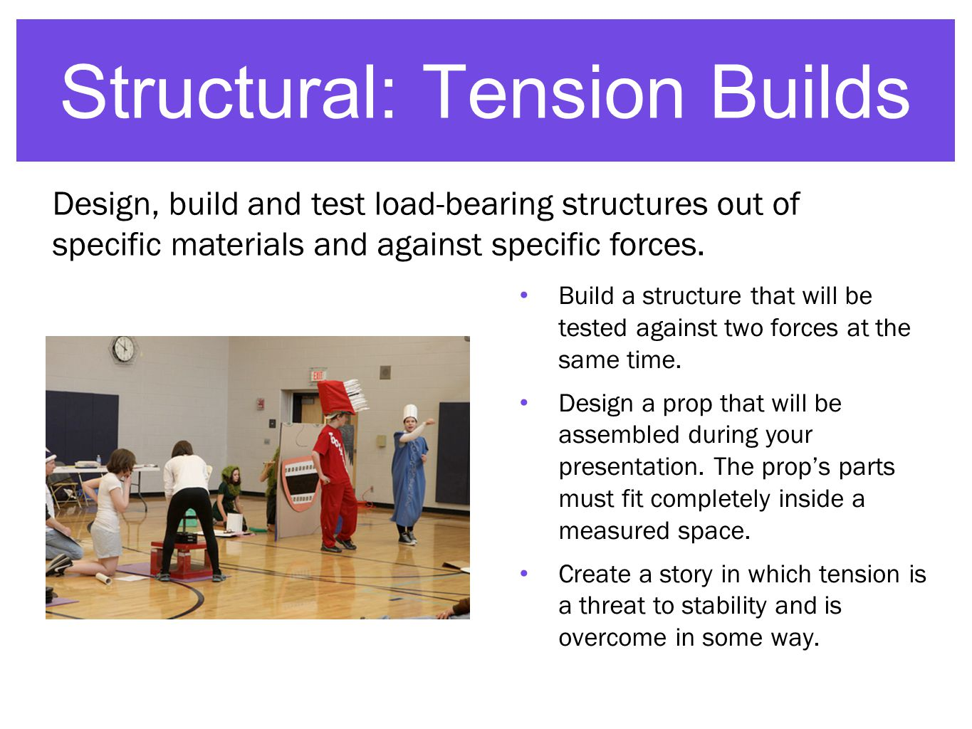 Structural: Tension Builds Build a structure that will be tested against two forces at the same time.
