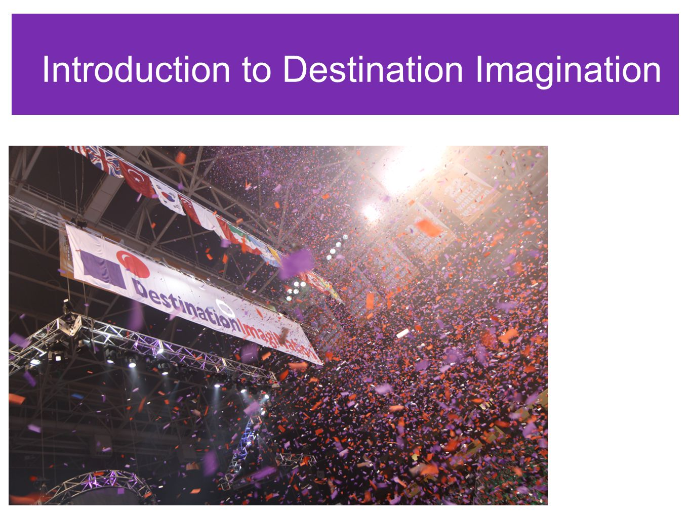 Introduction to Destination Imagination WELCOMEWELCOME