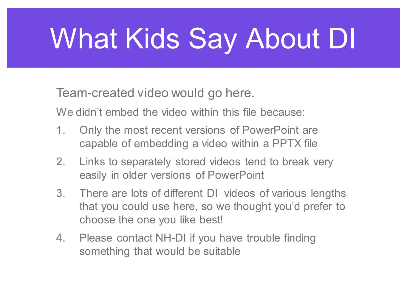 What Kids Say About DI Team-created video would go here.