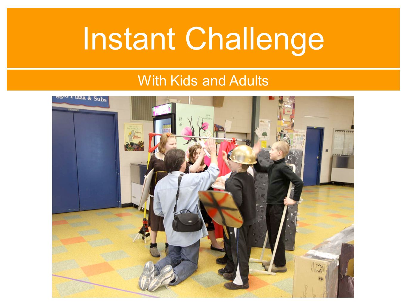 Instant Challenge With Kids and Adults