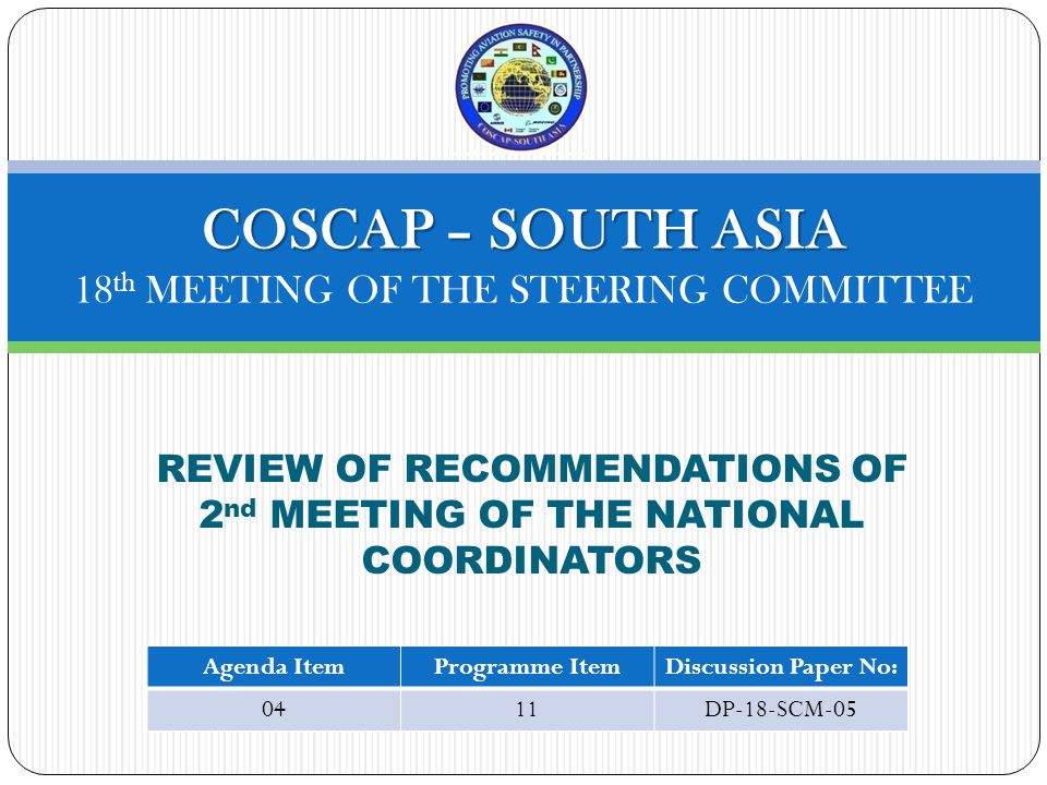 REVIEW OF RECOMMENDATIONS OF 2 nd MEETING OF THE NATIONAL COORDINATORS The Constitution, Operation and Management of the COSCAP-SA is governed by the stipulations in the Memorandum of Understanding (MOU) and the Programme Document (PD) -Phase III which have been signed by Member States.