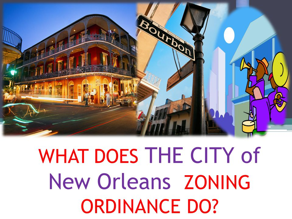 WHAT DOES THE CITY of New Orleans ZONING ORDINANCE DO?