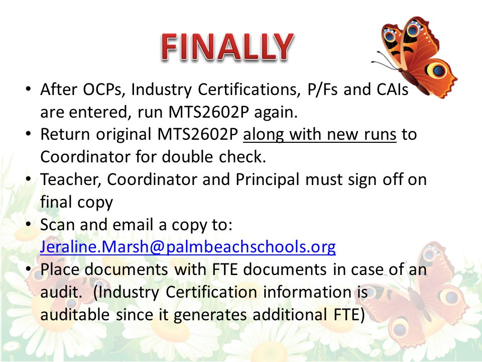 After OCPs, Industry Certifications, P/Fs and CAIs are entered, run MTS2602P again.