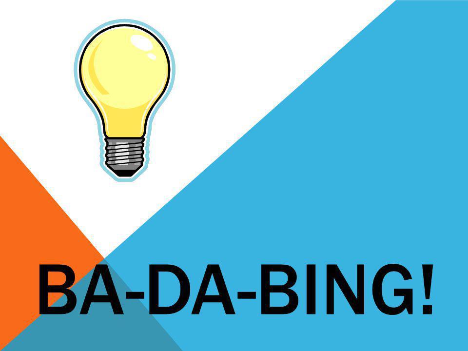 BA-DA-BING!