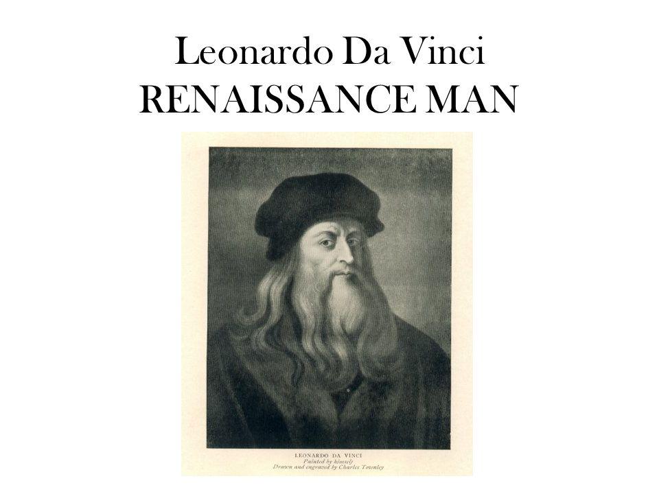 Leonardo Da Vinci RENAISSANCE MAN