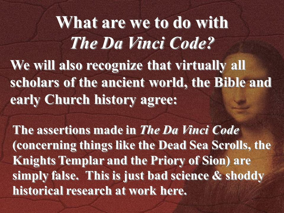 What are we to do with The Da Vinci Code.
