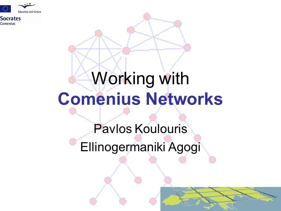 Working with Comenius Networks Pavlos Koulouris Ellinogermaniki Agogi