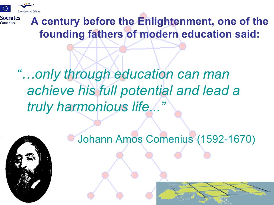 """A century before the Enlightenment, one of the founding fathers of modern education said: """"…only through education can man achieve his full potential"""