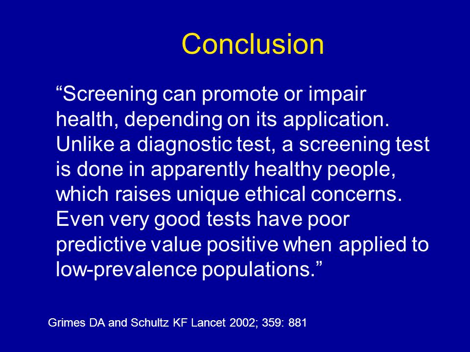 Screening can promote or impair health, depending on its application.