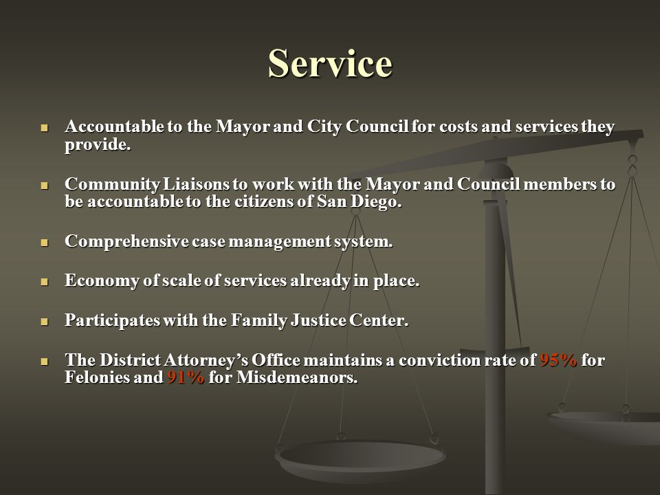 Service Accountable to the Mayor and City Council for costs and services they provide.