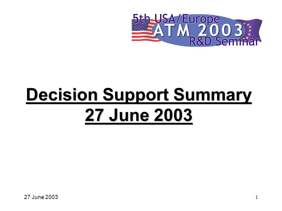 27 June 20031 Decision Support Summary 27 June 2003