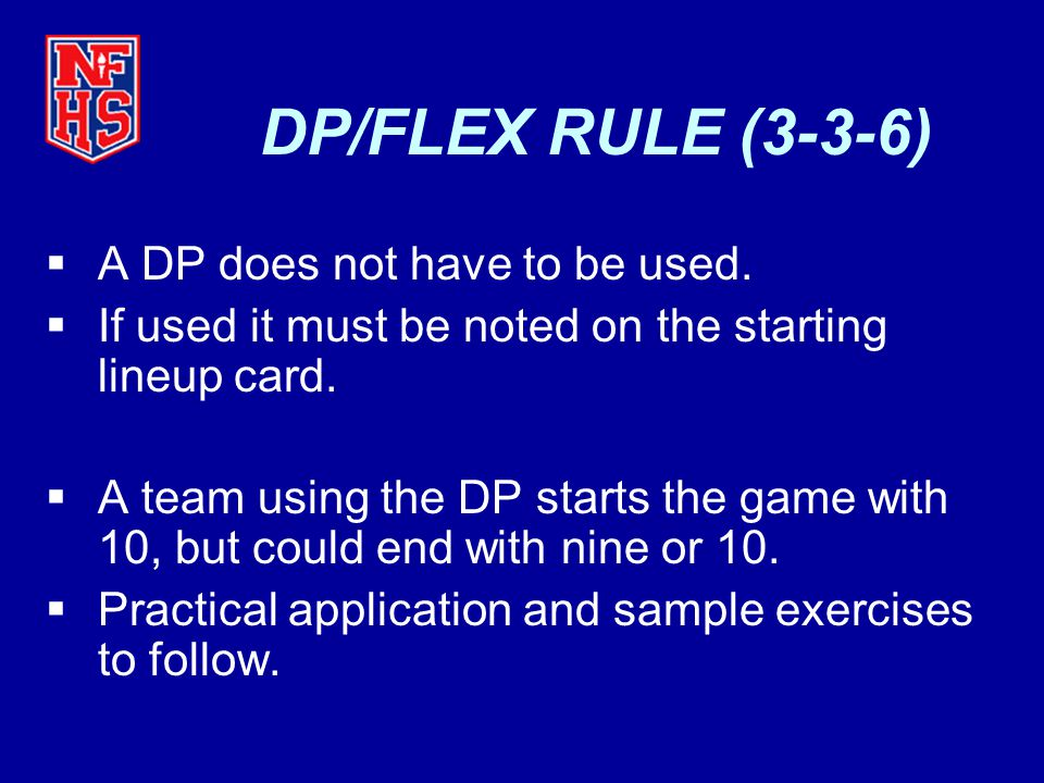 KEY POINTS  The role of the DP / FLEX is never terminated.