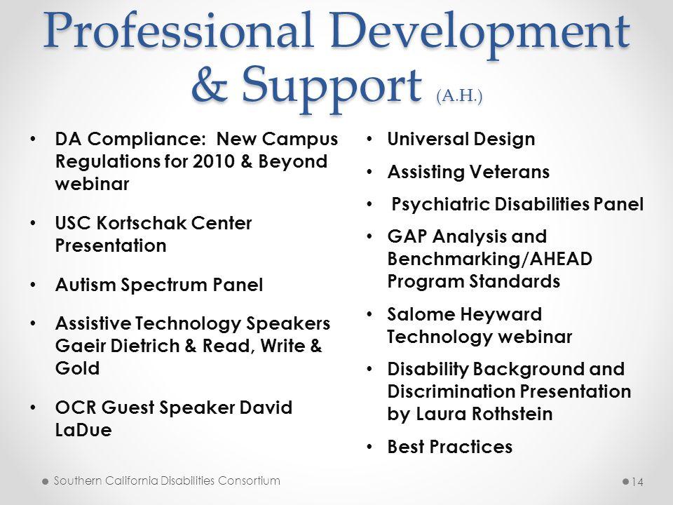 Professional Development & Support (A.H.) Southern California Disabilities Consortium 14 DA Compliance: New Campus Regulations for 2010 & Beyond webin