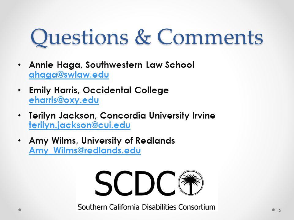 Questions & Comments Annie Haga, Southwestern Law School ahaga@swlaw.edu ahaga@swlaw.edu Emily Harris, Occidental College eharris@oxy.edu eharris@oxy.