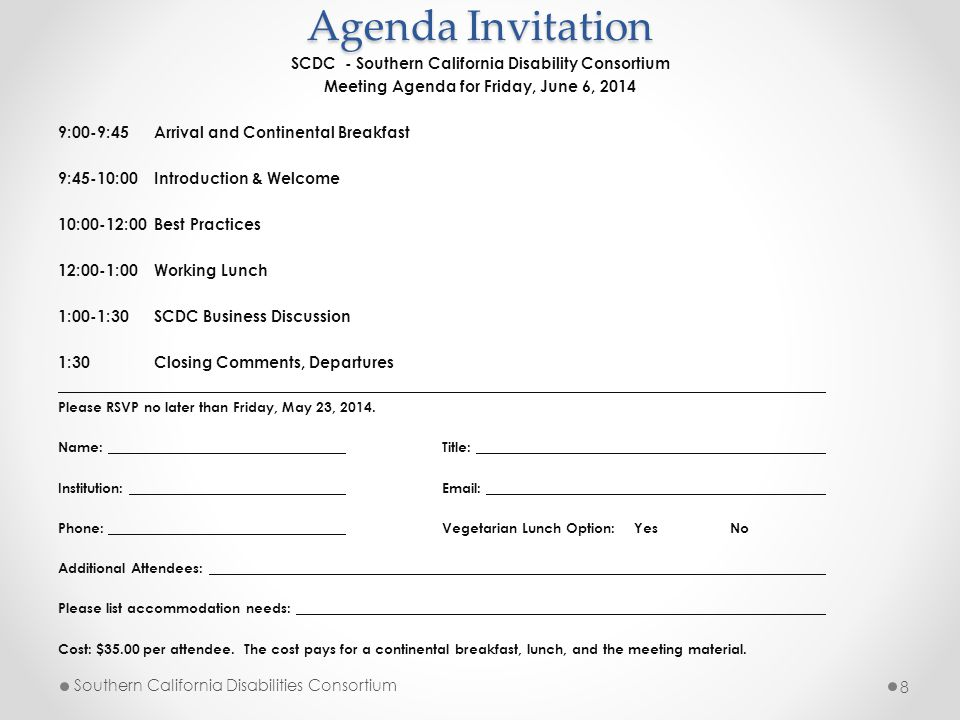 Agenda Invitation SCDC - Southern California Disability Consortium Meeting Agenda for Friday, June 6, 2014 9:00-9:45 Arrival and Continental Breakfast