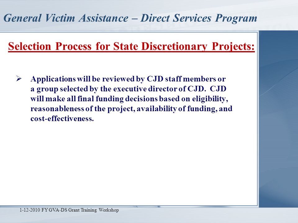 General Victim Assistance – Direct Services Program Selection Process for State Discretionary Projects:  Applications will be reviewed by CJD staff m