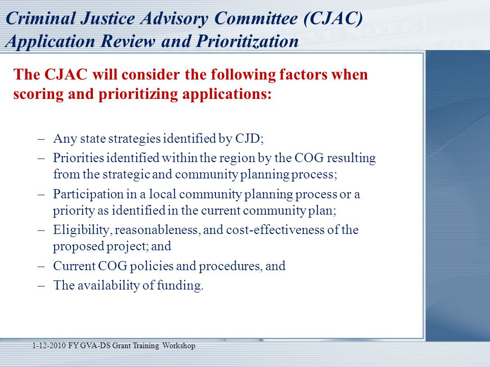 Criminal Justice Advisory Committee (CJAC) Application Review and Prioritization The CJAC will consider the following factors when scoring and priorit