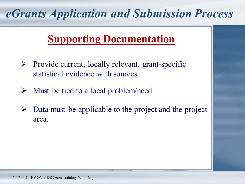 eGrants Application and Submission Process Supporting Documentation  Provide current, locally relevant, grant-specific statistical evidence with sour
