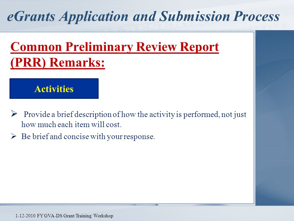 eGrants Application and Submission Process Common Preliminary Review Report (PRR) Remarks:  Provide a brief description of how the activity is perfor