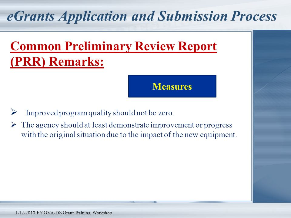 eGrants Application and Submission Process Common Preliminary Review Report (PRR) Remarks:  Improved program quality should not be zero.  The agency