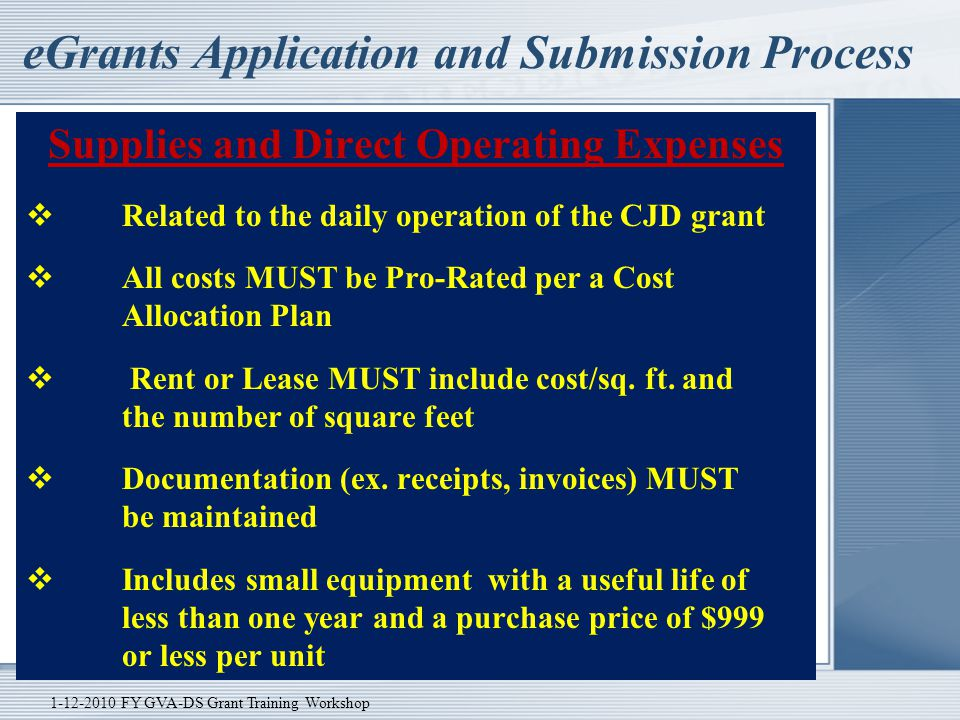 eGrants Application and Submission Process Supplies and Direct Operating Expenses  Related to the daily operation of the CJD grant  All costs MUST b