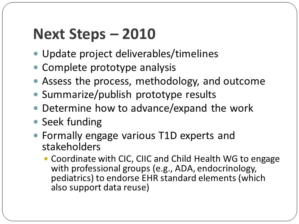 Next Steps – 2010 Update project deliverables/timelines Complete prototype analysis Assess the process, methodology, and outcome Summarize/publish pro