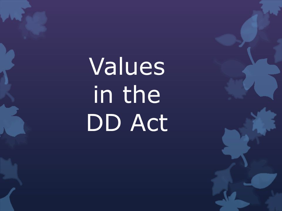 Values in the DD Act