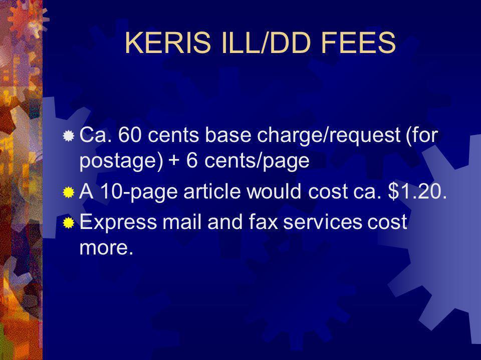 KERIS ILL/DD FEES  Ca.