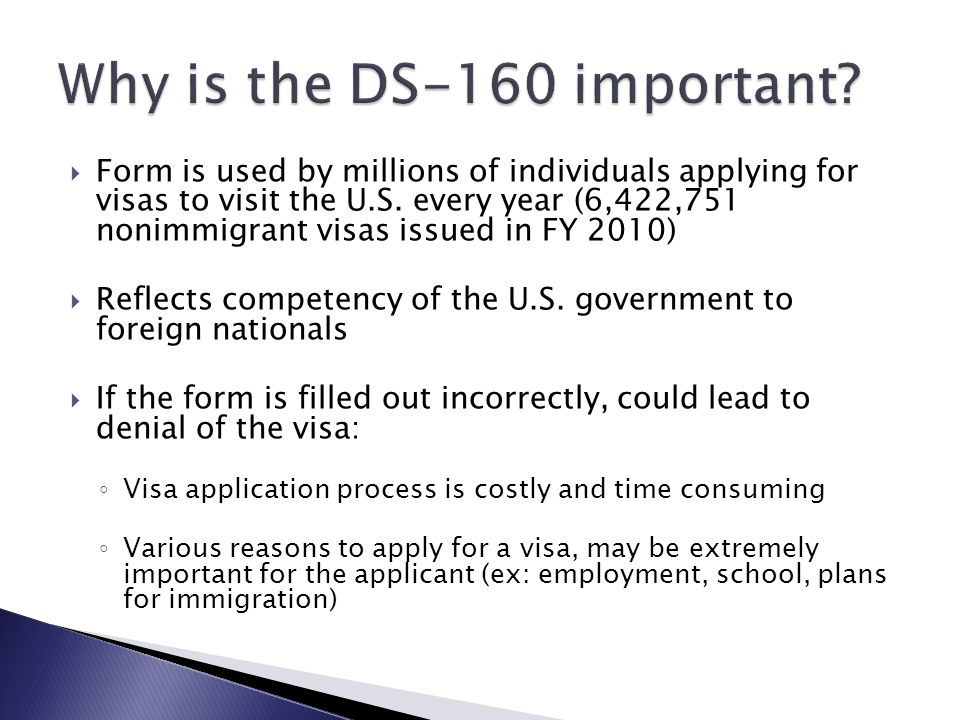  Form is used by millions of individuals applying for visas to visit the U.S.