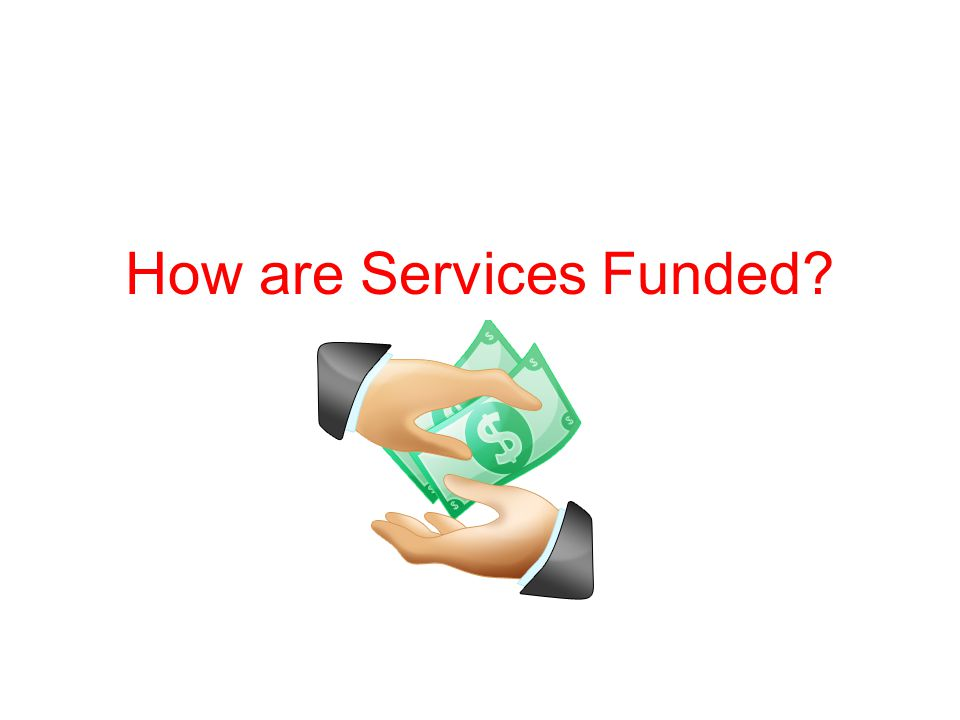 How are Services Funded?