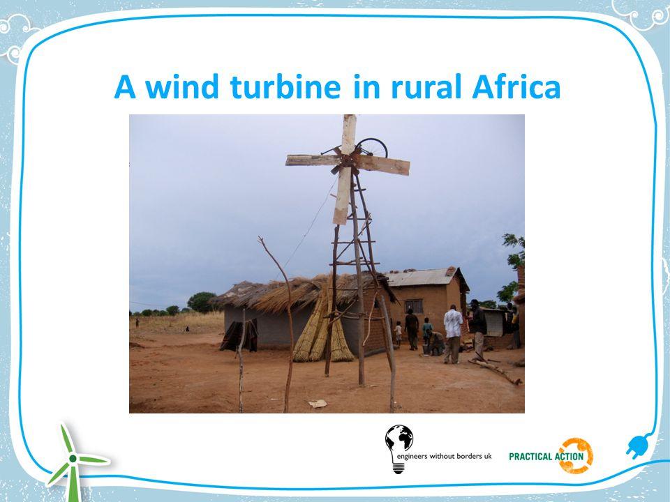 A wind turbine in rural Africa