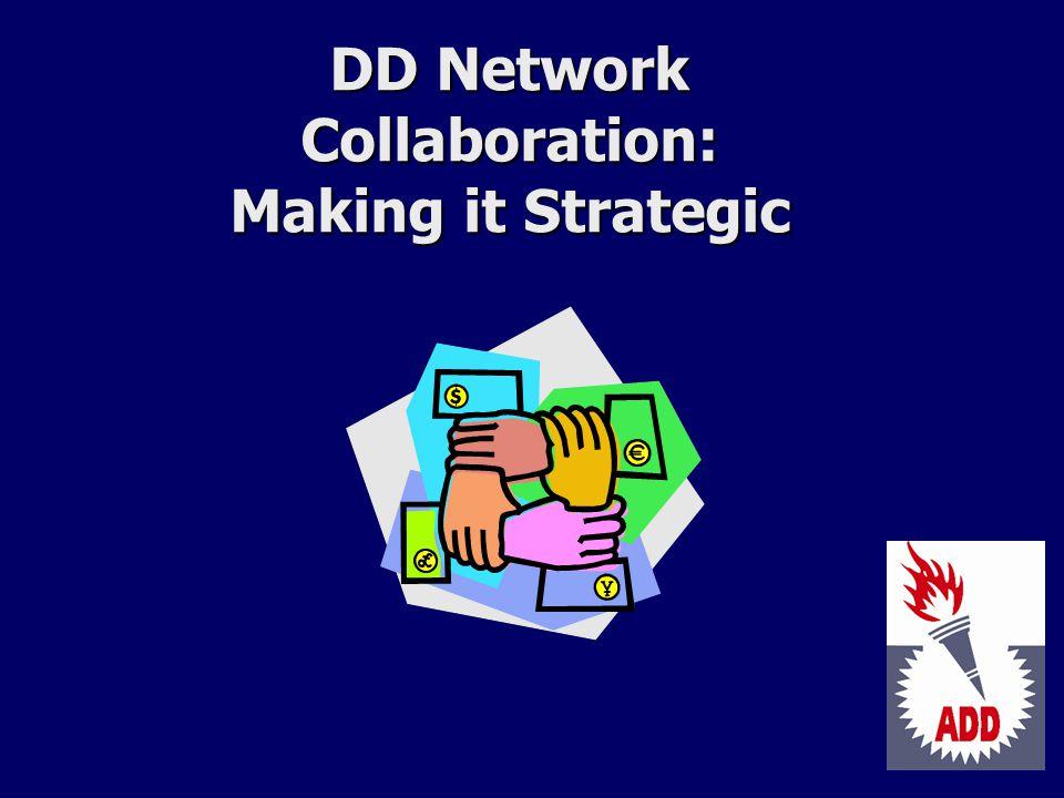 DD Network Collaboration: Making it Strategic