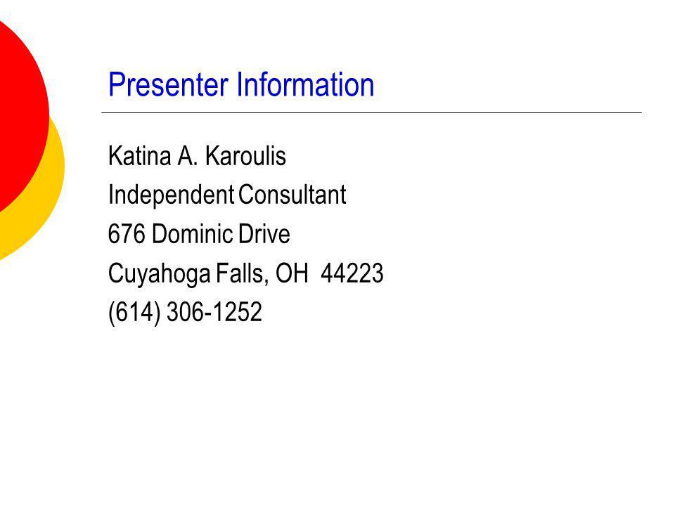 Presenter Information Katina A.