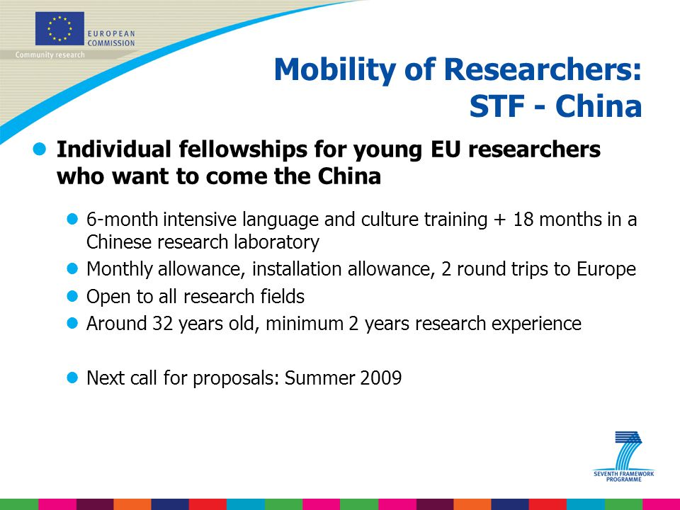 Mobility of Researchers: STF - China lIndividual fellowships for young EU researchers who want to come the China l6-month intensive language and cultu