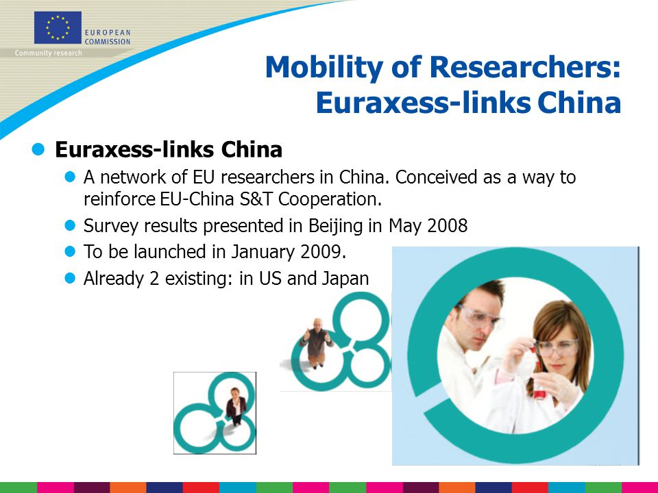 Mobility of Researchers: Euraxess-links China lEuraxess-links China lA network of EU researchers in China. Conceived as a way to reinforce EU-China S&