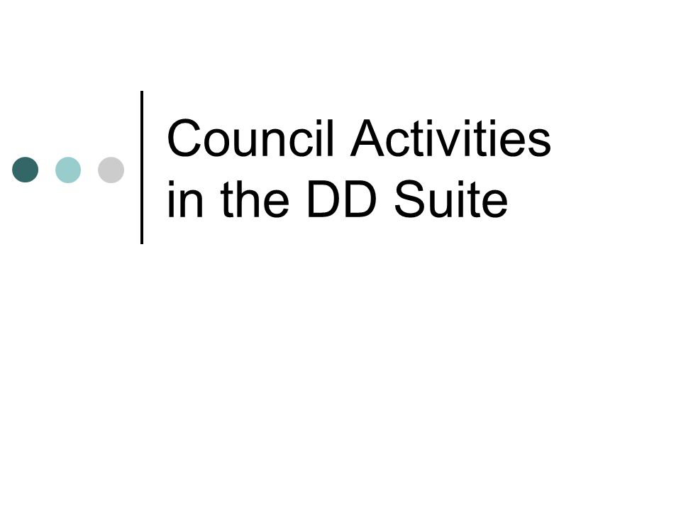 Council Activities in the DD Suite
