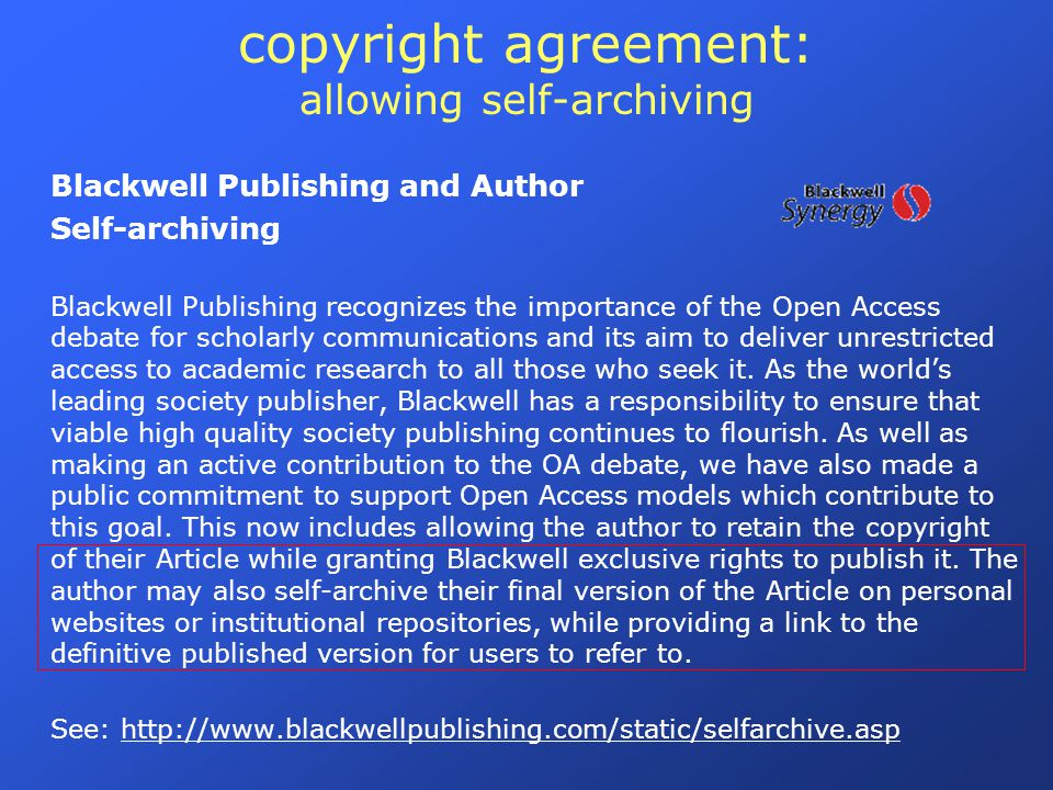 copyright agreement: allowing self-archiving Blackwell Publishing and Author Self-archiving Blackwell Publishing recognizes the importance of the Open