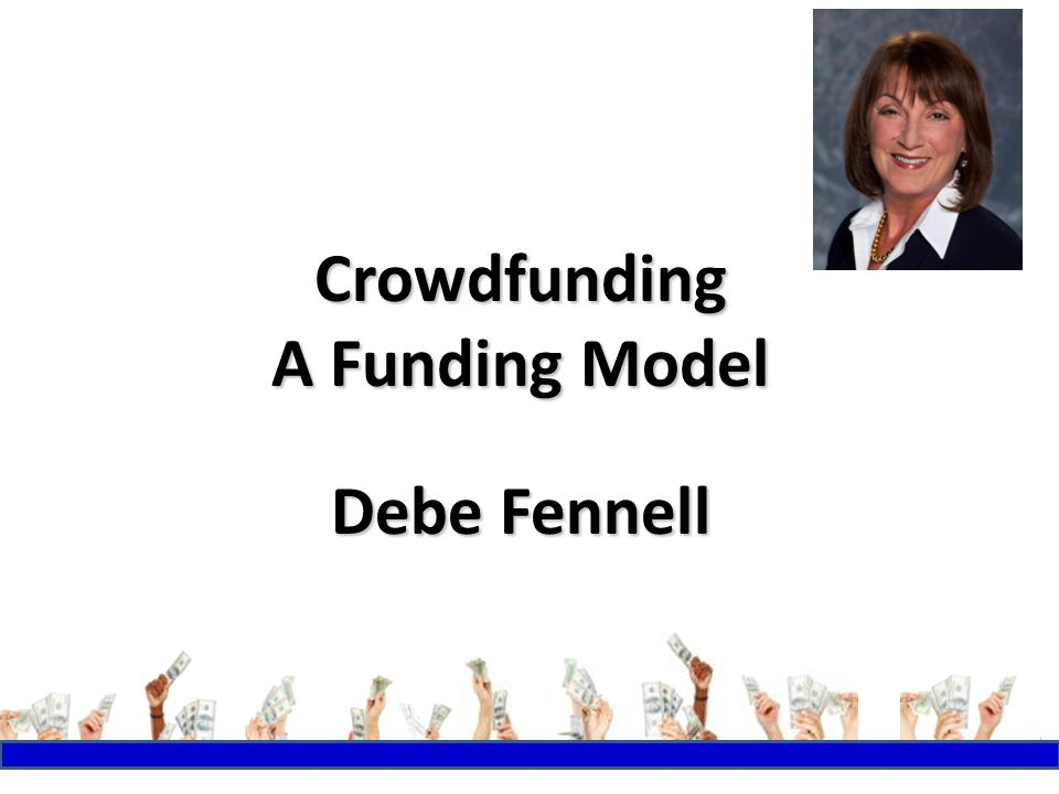 Crowdfunding A Funding Model Debe Fennell